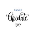 february 9 - chocolate day - hand lettering vector image vector image