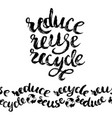 reduce reuse recycle hand drawn lettering vector image vector image