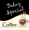 special coffee today written on blackboard vector image