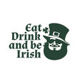 happy st patricks day poster eat drink and be vector image vector image