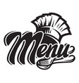 monochrome template for a menu with a chef vector image vector image
