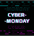 cyber monday glitch effect text on black screen vector image vector image