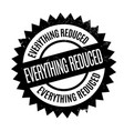 everything reduced rubber stamp vector image vector image