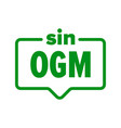 gmo free icon spanish sin ogm food product vector image