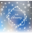 Hello february snowflakes electric garland Card vector image vector image