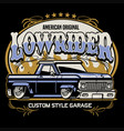 vintage shirt design lowrider pickup truck vector image