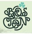 Boston Vintage Typography Shamrock Leaf Clover vector image vector image