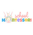 concept of child development montessori vector image vector image