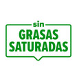 no saturated fats icon spanish sin grasas vector image vector image