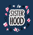 sisterhood text with decor vector image vector image