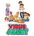 virus alert word sign with family and dog on vector image