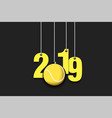 2019 new year and tennis ball hanging on strings vector image