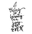 a thing of beauty is a joy for ever hand drawn vector image vector image