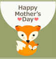 happy mothers day greeting card mom and bafox vector image vector image