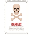 Poster of danger with skull and crossbones vector image