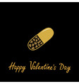 Happy Valentines Day Love card Medical pill with vector image