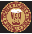 Coffee to go grunge stamp vector image vector image