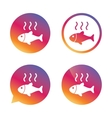 Fish hot sign icon Cook or fry fish symbol vector image vector image