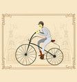 man on vintage retro old bicycle on old city vector image vector image