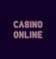neon inscription of casino online vector image