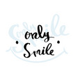 only smile lettering for poster vector image vector image