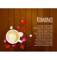 Roses petals on wooden background with cup of vector image vector image