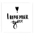 i remember you lettering for poster vector image