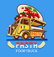 food truck italian pasta fast delivery service vector image vector image