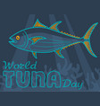 banner world tuna day vector image