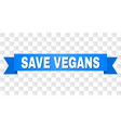 blue stripe with save vegans text vector image vector image