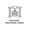 building industrial crane line icon sign vector image vector image