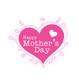 happy mothers day pink heart frame background vec vector image vector image