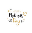 happy mothers day hand drawn lettering calligraphy vector image