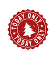 today only scratched stamp seal with fir-tree vector image vector image