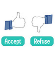 opposite words with accept and refuse thumb signal vector image vector image