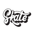 skate handwritten lettering template for card vector image
