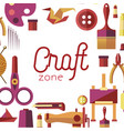 craft zone painting sewing and repairing tools vector image vector image