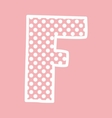 F alphabet letter with white polka dots on pink vector image vector image