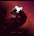 football is life saying quote with fetus on vector image