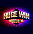 huge win banner for lottery or casino games such vector image vector image