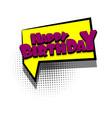 comic book text bubble happy birthday vector image vector image