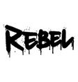 graffiti rebel word sprayed isolated on white vector image vector image