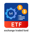 etf exchange traded fund icon investor invest vector image