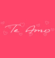 handwritten phrase i love you in spanish language vector image