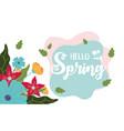 happy spring flowers botanical leaves decoration vector image