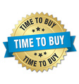 time to buy 3d gold badge with blue ribbon vector image vector image