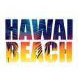 hawai beach summer paradise abstract palm vector image vector image