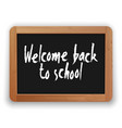 welcome back to school on a blackboard vector image vector image