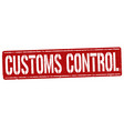 customs control sign or stamp vector image