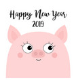 pink piggy piglet happy new year 2019 pig face vector image vector image